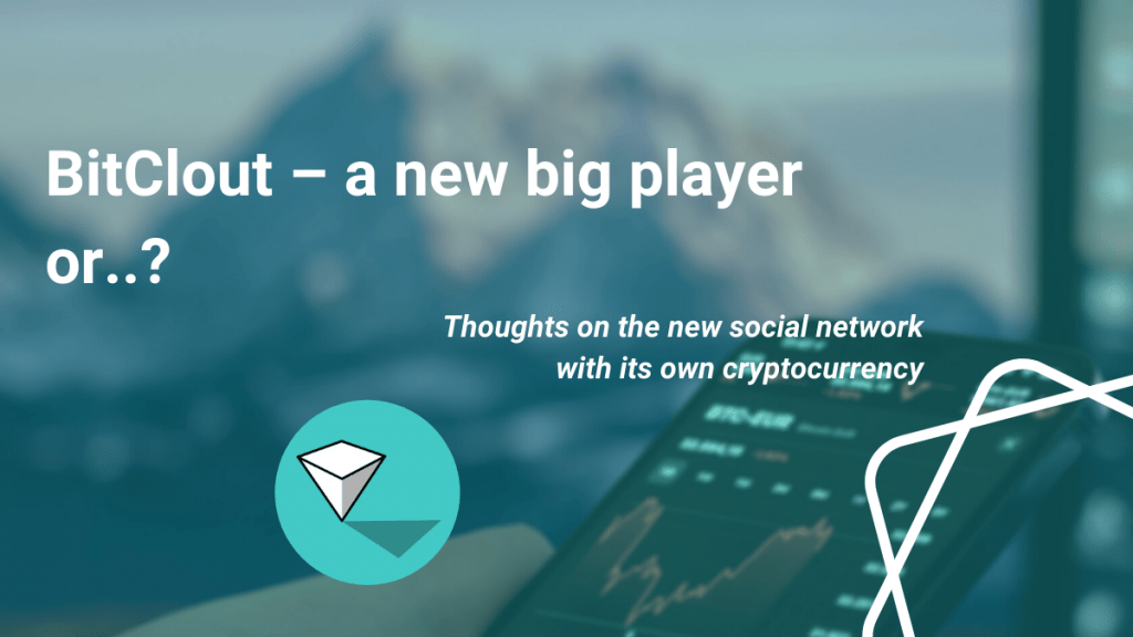 What is BitClout: a new big player or..?  Thoughts on the new social network with its own cryptocurrency